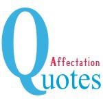 Affectation Quotes