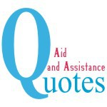 Aid and Assistance Quotes