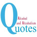 Alcohol and Alcoholism Quotes