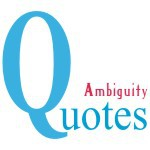 Ambiguity Quotes