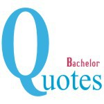 Bachelor Quotes
