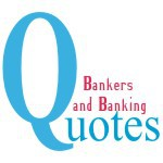 Bankers and Banking Quotes