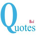 Bed Quotes