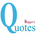Beggars Quotes