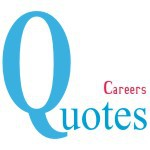 Careers  Quotes