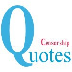 Censorship Quotes