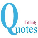 Fallibility Quotes