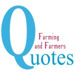 Farming and Farmers Quotes